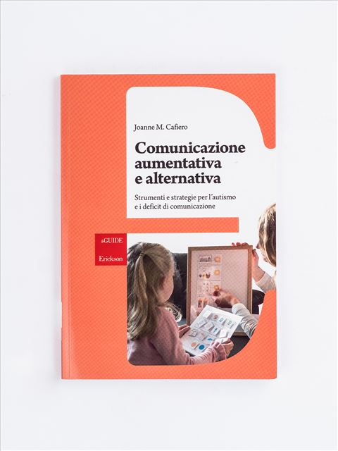 Comunicazione aumentativa e alternativa - Comunicazione Aumentativa e Alternativa - Erickson