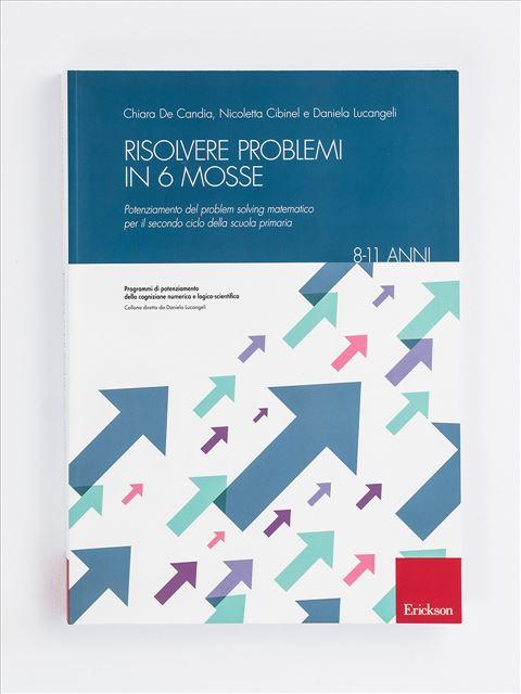 Risolvere problemi in 6 mosse - Didattica metacognitiva della matematica - Libri - Erickson
