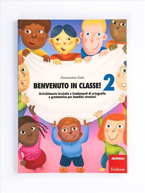 Benvenuto in classe! - Volume 2 - Italiano L2 - Erickson 2