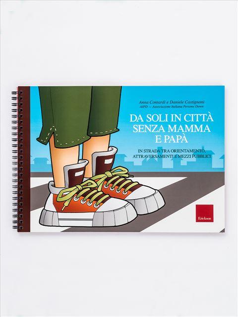 Da soli in città senza mamma e papà - Libri di didattica, psicologia, temi sociali e narrativa - Erickson