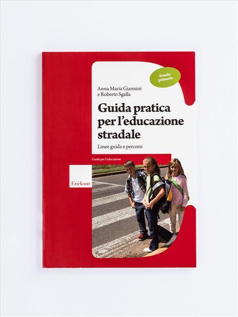 Guida pratica per l'educazione stradale - Scuola primaria - Search - Erickson