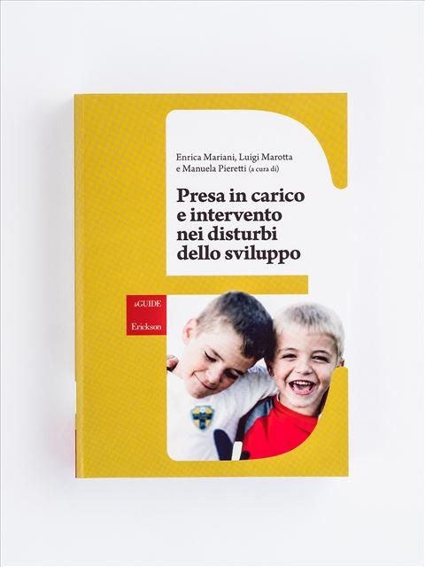 Presa in carico e intervento nei disturbi dello sviluppo - Costruisco e imparo - Libri - Erickson