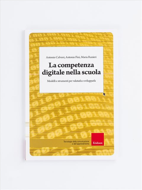 La competenza digitale nella scuola - Valutare l'apprendimento nell'e-learning - Libri - Erickson
