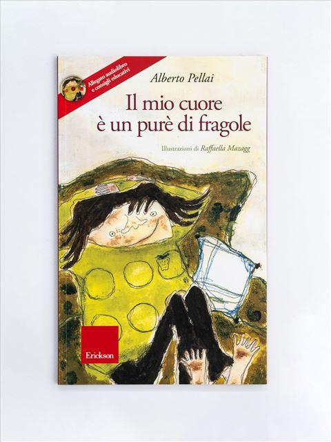 Il mio cuore è un purè di fragole - Il domatore del vento - Libri - Erickson