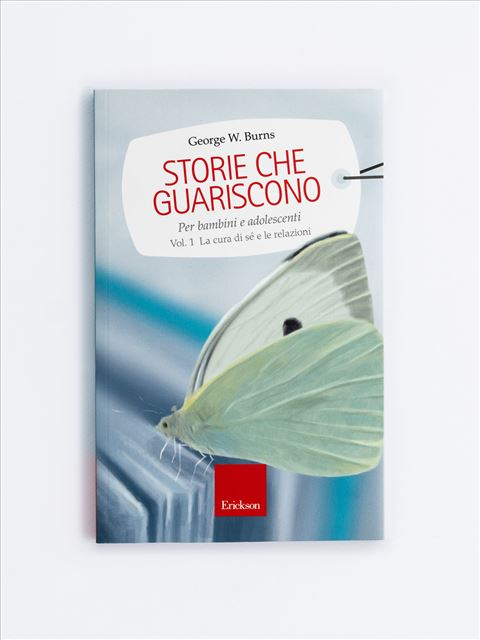 Storie che guariscono - Volume 1 - 101 storie che guariscono - Libri - Erickson