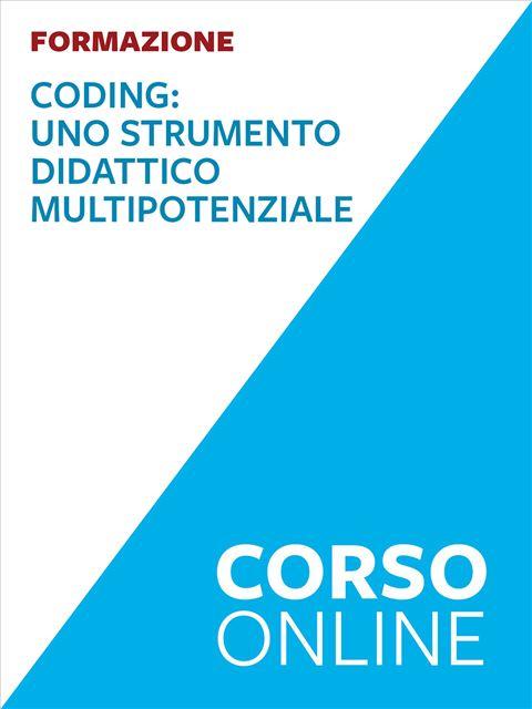 Coding: uno strumento didattico multipotenziale - corso online - Scuola Secondaria di primo grado - Erickson
