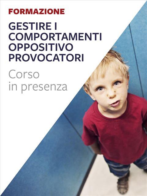 Gestire i comportamenti oppositivo-provocatori - Autismo e autonomie personali - Libri - Erickson