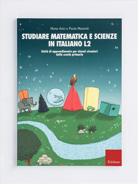 Studiare matematica e scienze in italiano L2 - Intercultura - Erickson