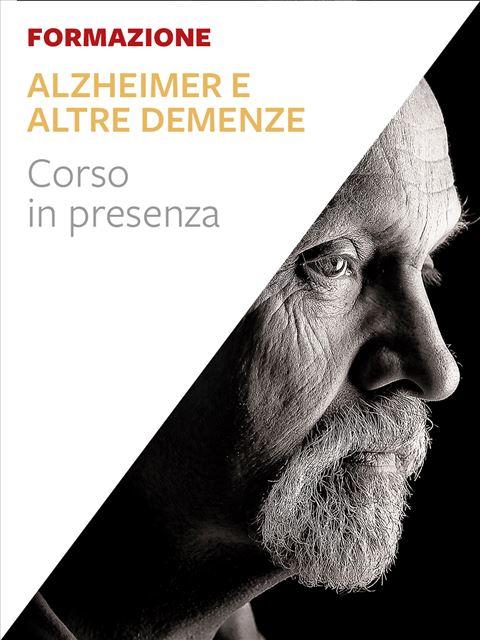 Alzheimer e altre demenze - Formazione per docenti, educatori, assistenti sociali, psicologi - Erickson