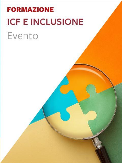 ICF E INCLUSIONE - Autismo e disabilità: libri, corsi di formazione e strumenti - Erickson