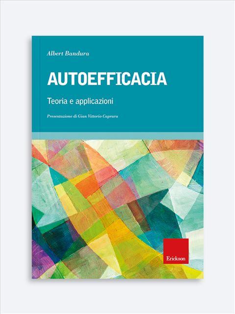 Autoefficacia - Psicologia età adulta - Erickson
