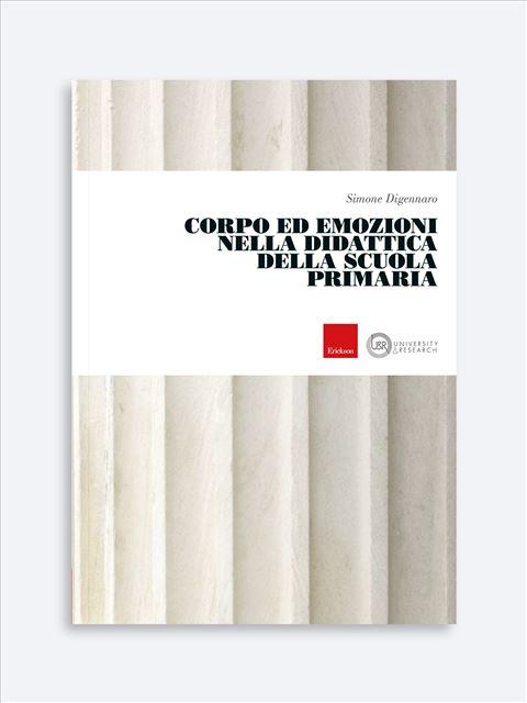 Corpo ed Emozioni nella Didattica della Scuola Primaria - Pedagogia - Erickson