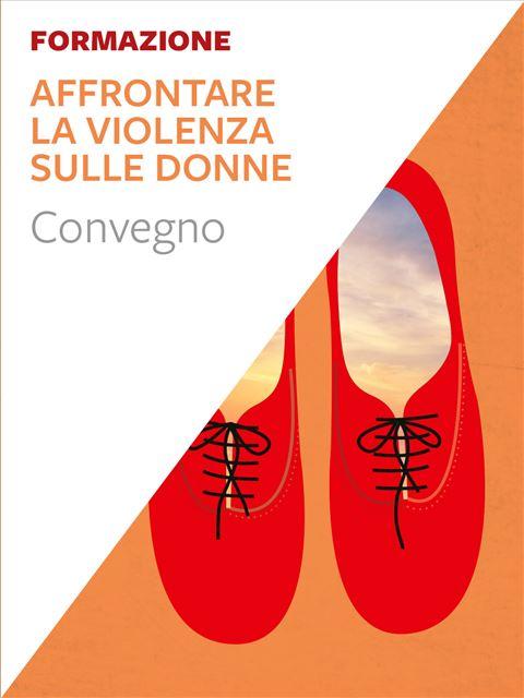 Affrontare la violenza sulle donne - Il bambino che sei stato - Libri - Erickson