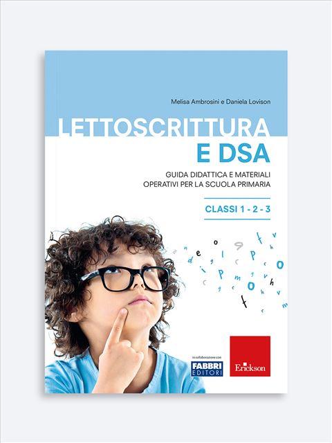 Lettoscrittura e DSA - Libri su Educazione e Scuola, formazione insegnanti - Erickson