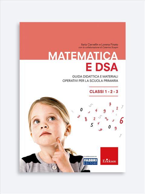 Matematica e DSA - Libri su Educazione e Scuola, formazione insegnanti - Erickson