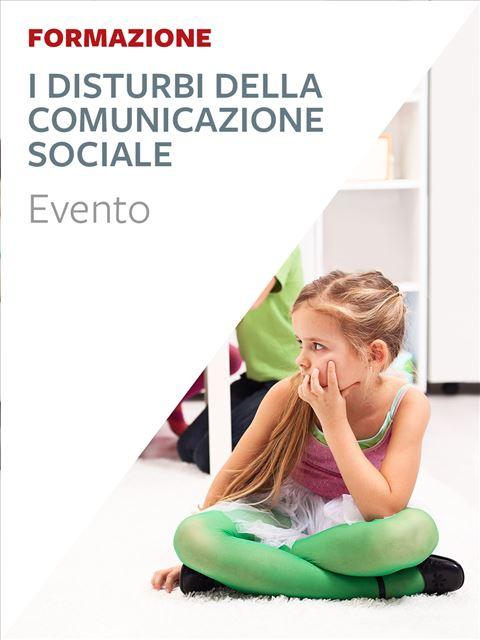 I disturbi della comunicazione sociale - Formazione per docenti, educatori, assistenti sociali, psicologi - Erickson