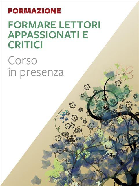 Formare lettori appassionati e critici - Trento - Formazione per docenti, educatori, assistenti sociali, psicologi - Erickson