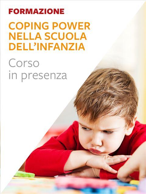 Il Coping Power nella scuola dell'infanzia - Formazione per docenti, educatori, assistenti sociali, psicologi - Erickson