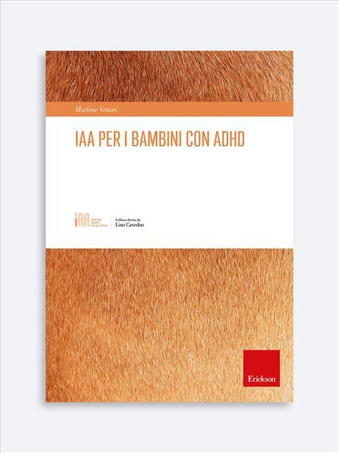 IAA per i bambini con ADHD - Libri di didattica, psicologia, temi sociali e narrativa - Erickson