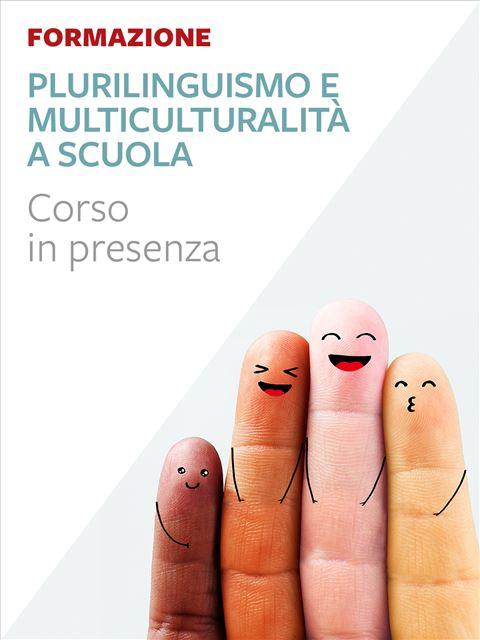Plurilinguismo e multiculturalità a scuola - Intercultura - Erickson