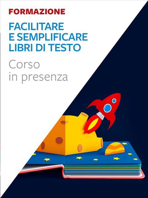 Facilitare e semplificare libri di testo - Roma - Corsi in presenza - Erickson