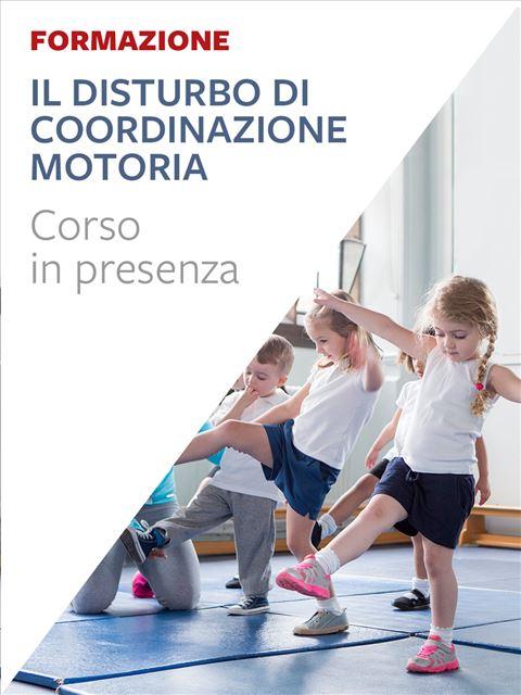 Il disturbo di coordinazione motoria - Corsi in presenza - Erickson