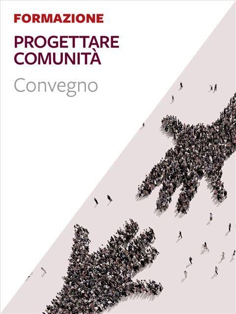 Progettare comunità - Libri e formazione per Educatori e Assistenti Sociali - Erickson