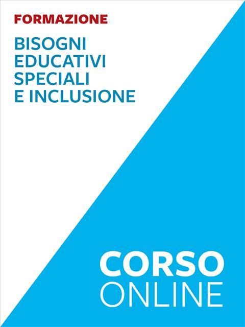 Bisogni educativi speciali e inclusione - corso - Formazione per docenti, educatori, assistenti sociali, psicologi - Erickson