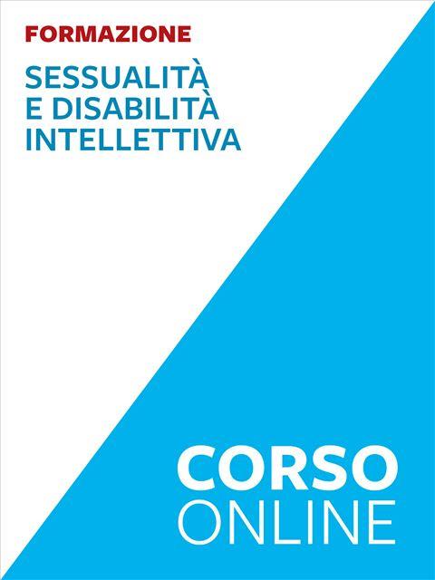 Sessualità e disabilità intellettiva - corso - Formazione per docenti, educatori, assistenti sociali, psicologi - Erickson