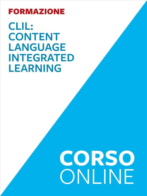 CLIL: Content Language Integrated Learning - Formazione per docenti, educatori, assistenti sociali, psicologi - Erickson