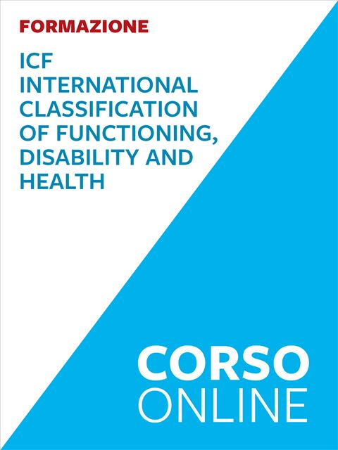 ICF – International Classification of Functioning, Disability and Health - corso - Corsi online - Erickson