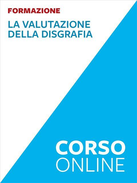 La valutazione della disgrafia - base - Corsi online - Erickson