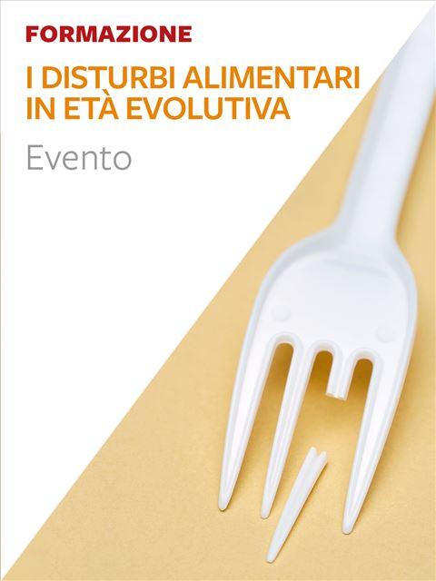 I disturbi alimentari in età evolutiva - formazione - Psicologia clinica - Erickson