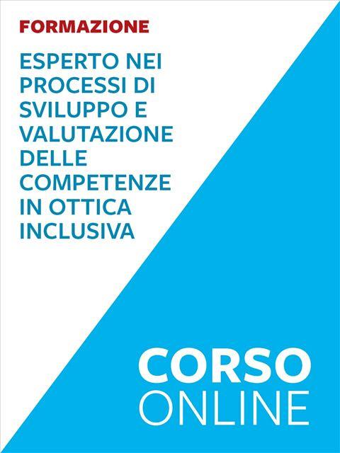 Esperto dei processi di sviluppo e valutazione delle competenze in ottica inclusiva - Corsi online - Erickson