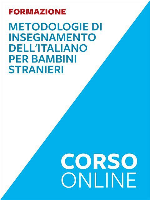 Metodologie di insegnamento dell'italiano per bambini stranieri L2 - Corsi online - Erickson