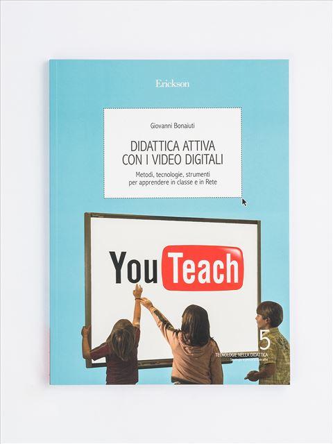 Didattica attiva con i video digitali - Formarsi e innovarsi - Erickson