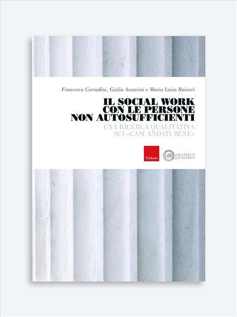 Il Social Work con le persone non autosufficienti - Libri su Anziani con Alzheimer e demenze - Erickson