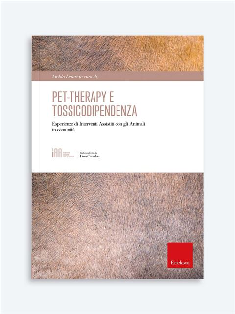 Pet-therapy e tossicodipendenza - Interventi Assistiti con gli Animali - Erickson