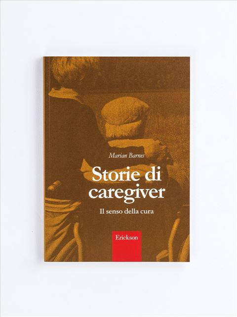 Storie di caregiver - Libri - Erickson
