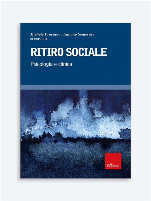 Ritiro sociale - Libri di didattica, psicologia, temi sociali e narrativa - Erickson