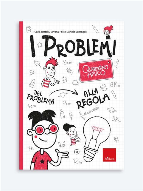 Quaderno amico - I problemi - Matematica scienze e tecnologia - Erickson