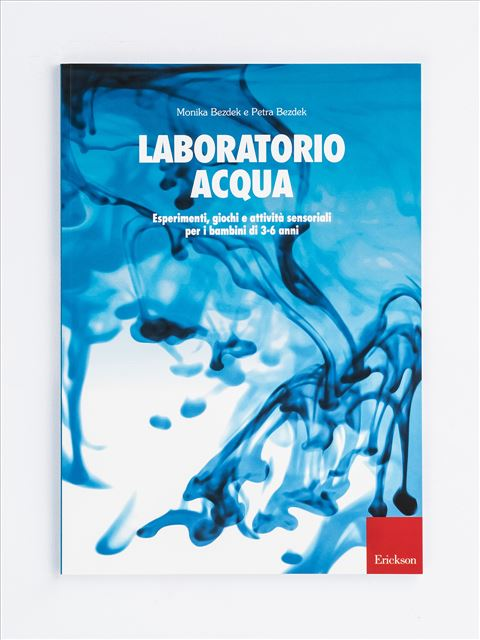 Laboratorio acqua - Scoprire la fisica quotidiana - Libri - Erickson