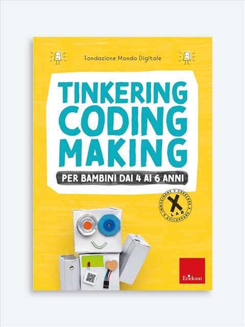Tinkering coding making per bambini dai 4 ai 6 anni - Matematica scienze e tecnologia - Erickson