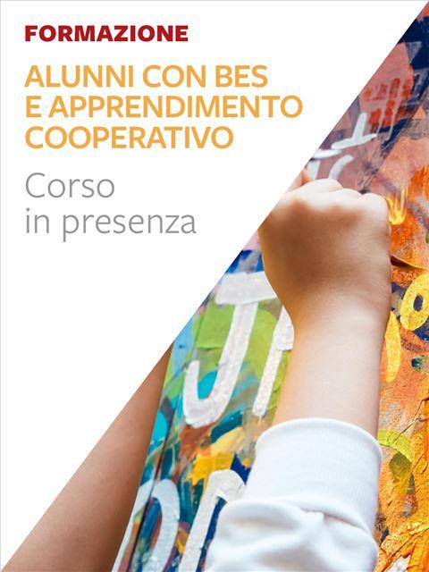 Alunni con BES e apprendimento cooperativo - Formazione per docenti, educatori, assistenti sociali, psicologi - Erickson