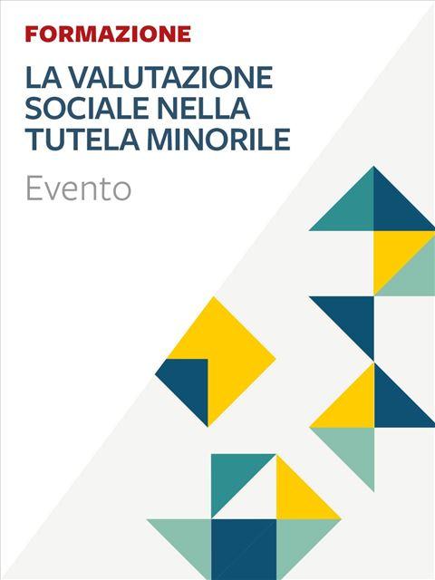La valutazione sociale nella tutela minorile Iscrizione Evento - Erickson Eshop