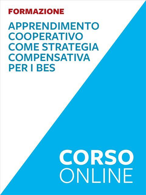 Apprendimento Cooperativo come strategia compensativa per i BES - corso - Formazione per docenti, educatori, assistenti sociali, psicologi - Erickson