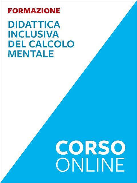 Didattica inclusiva del calcolo mentale - Formazione per docenti, educatori, assistenti sociali, psicologi - Erickson