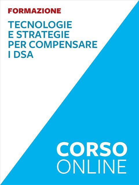 Tecnologie e strategie per compensare i DSA - corso - Formazione per docenti, educatori, assistenti sociali, psicologi - Erickson