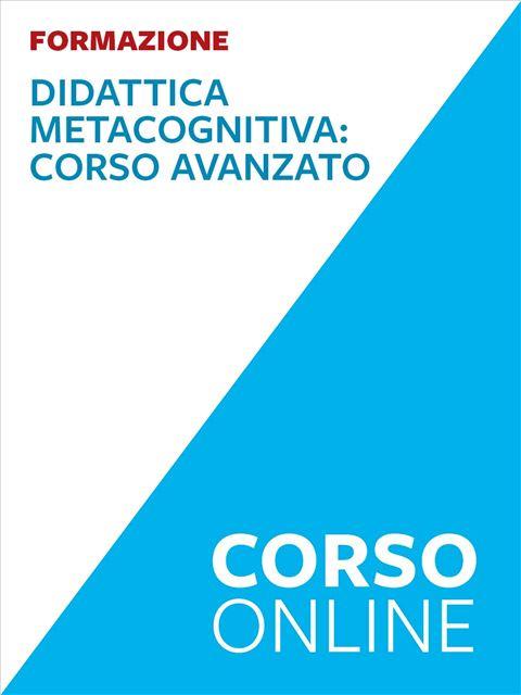 Didattica metacognitiva e strategie di studio - avanzato - Formazione per docenti, educatori, assistenti sociali, psicologi - Erickson