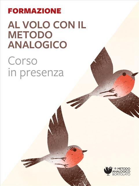 Il  metodo analogico in 1^ e 2^ - Formazione per docenti, educatori, assistenti sociali, psicologi - Erickson